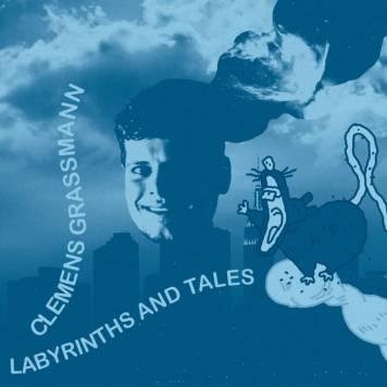 "Clemens Grassmann - ""Labyrinths And Tales"" (2017)"